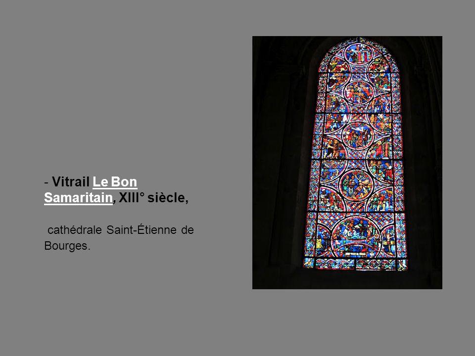 - Vitrail Le Bon Samaritain, XIII° siècle,