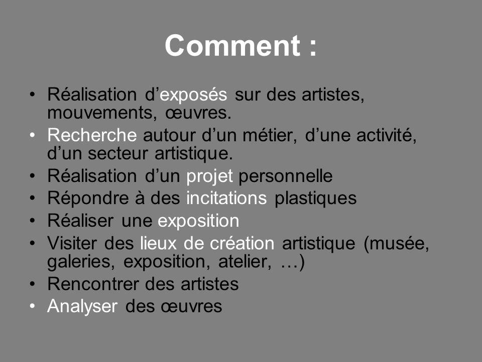 Comment : Réalisation d'exposés sur des artistes, mouvements, œuvres.