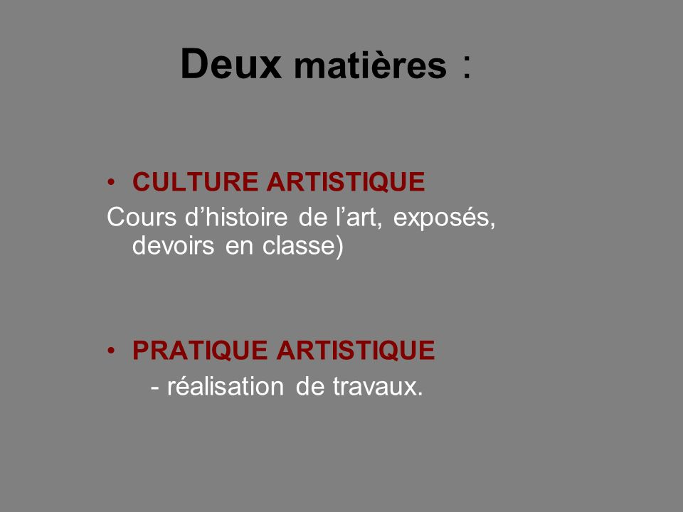 Deux matières : CULTURE ARTISTIQUE