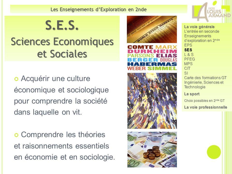 S.E.S. Sciences Economiques et Sociales Acquérir une culture