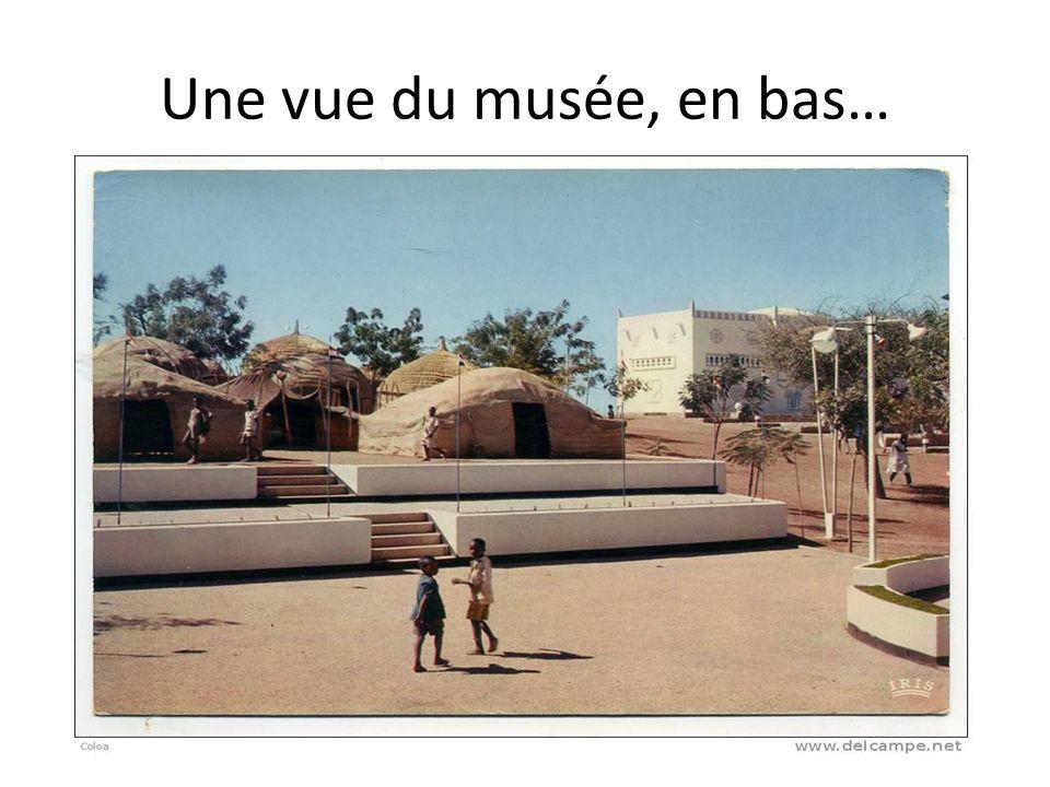 Une vue du musée, en bas…
