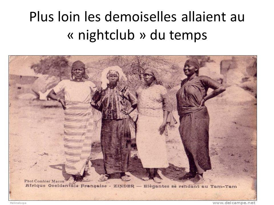 Plus loin les demoiselles allaient au « nightclub » du temps