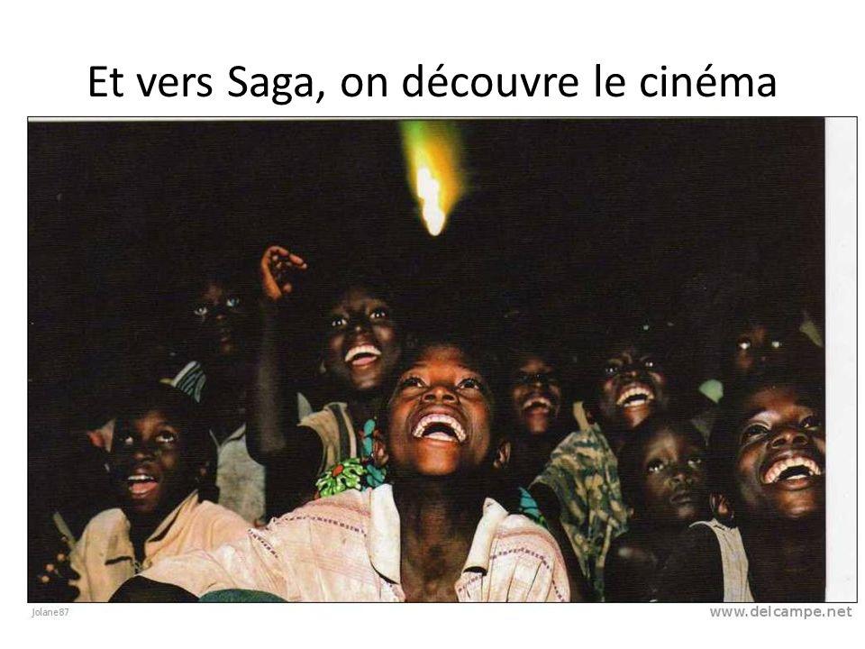Et vers Saga, on découvre le cinéma