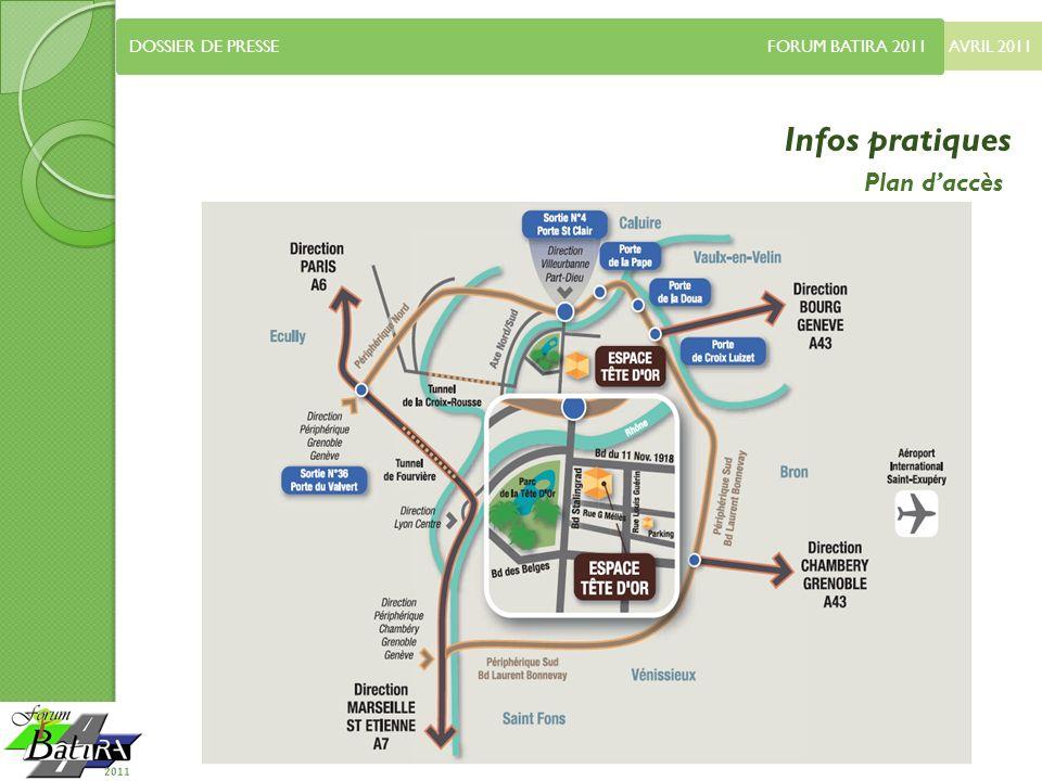 Infos pratiques Plan d'accès DOSSIER DE PRESSE FORUM BATIRA 2011