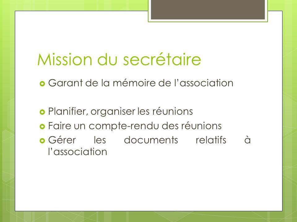 Mission du secrétaire Garant de la mémoire de l'association