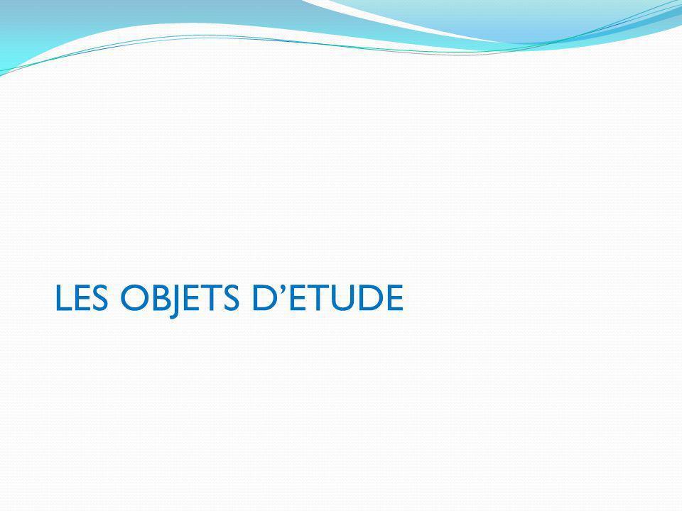 LES OBJETS D'ETUDE