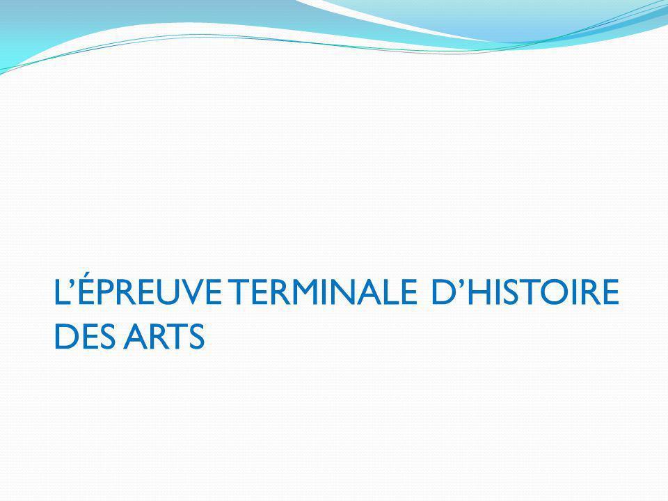 L'ÉPREUVE TERMINALE D'HISTOIRE DES ARTS