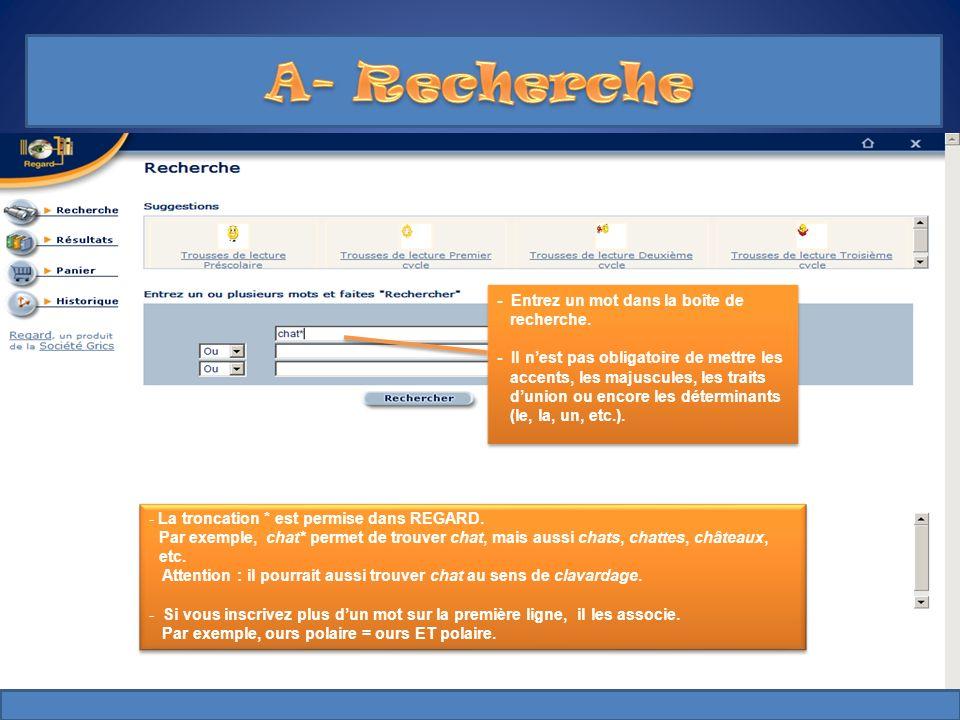 A- Recherche - Entrez un mot dans la boîte de recherche.
