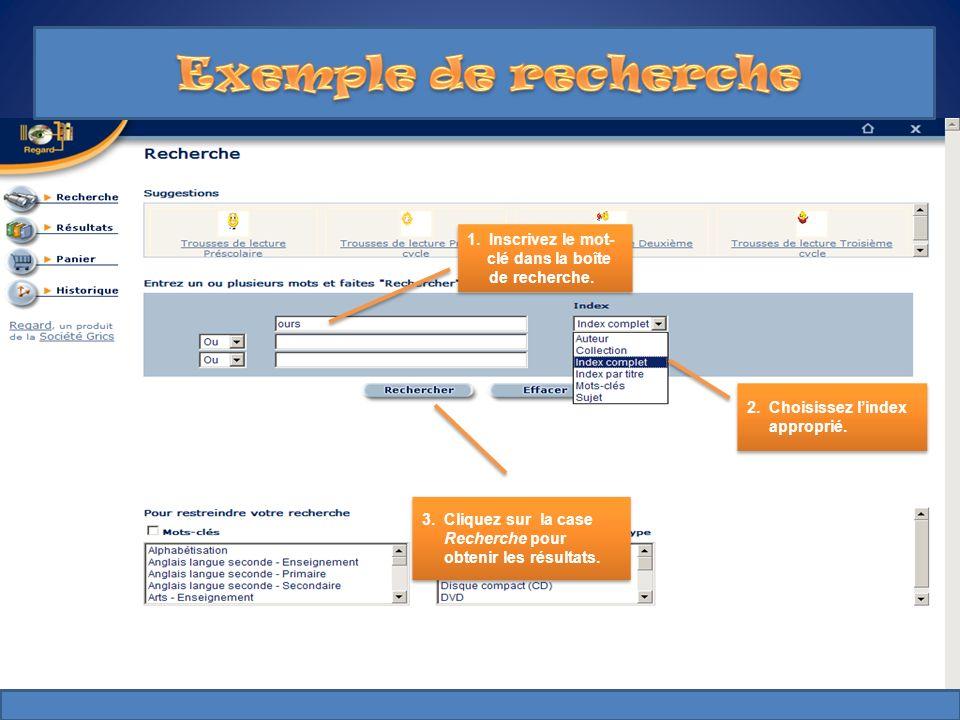 Exemple de recherche 1. Inscrivez le mot- clé dans la boîte de recherche. 2. Choisissez l'index approprié.
