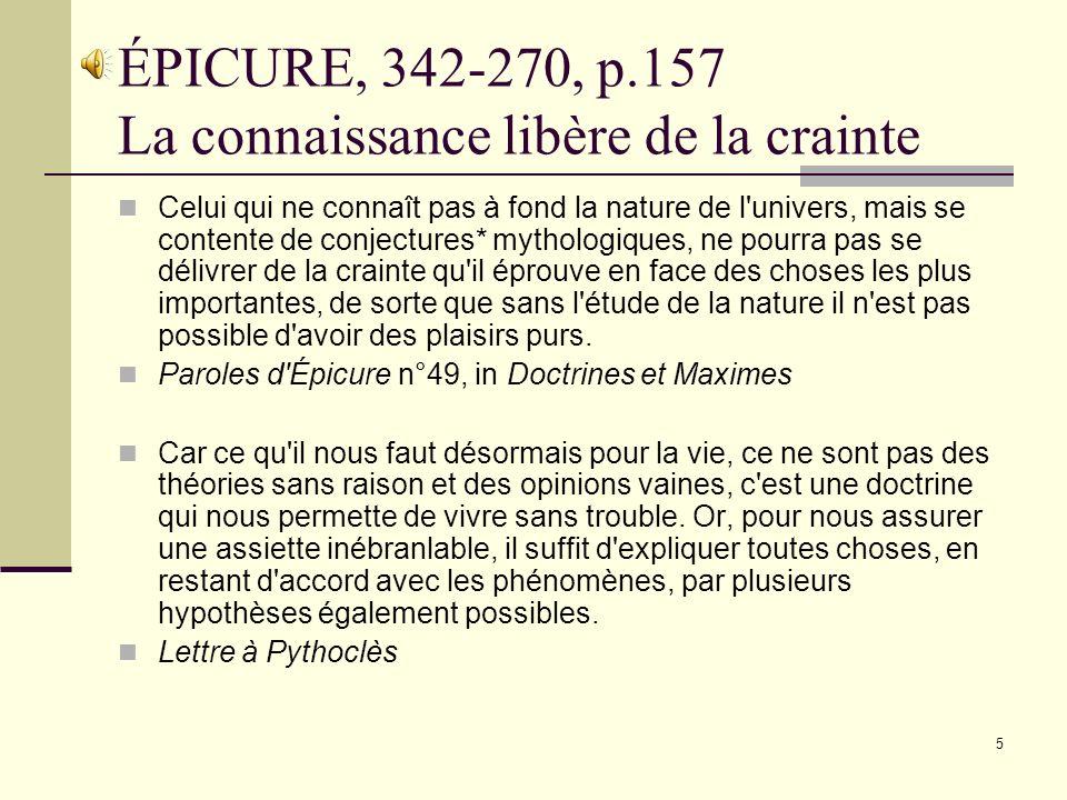ÉPICURE, 342-270, p.157 La connaissance libère de la crainte