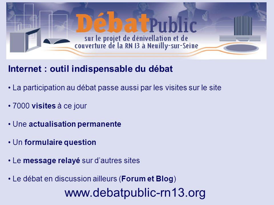 www.debatpublic-rn13.org Internet : outil indispensable du débat