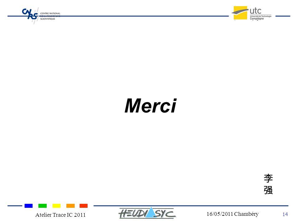 Merci 李强 Atelier Trace IC 2011 16/05/2011 Chambéry