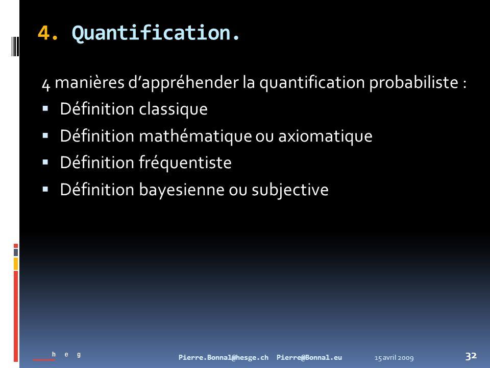 4. Quantification. 4 manières d'appréhender la quantification probabiliste : Définition classique.