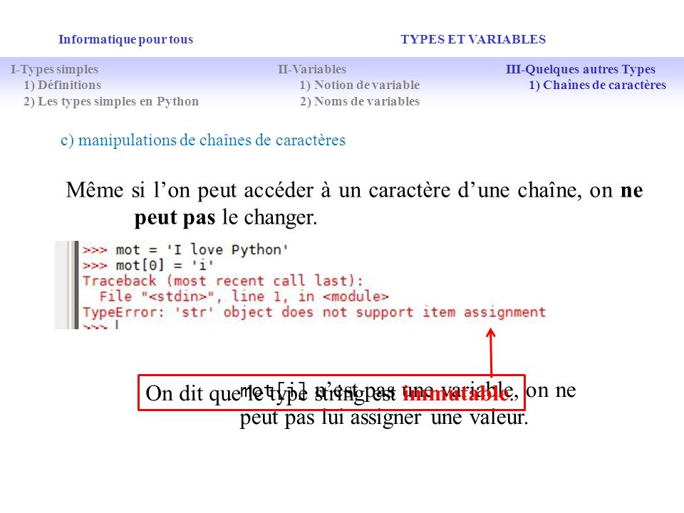 On dit que le type string est immutable.