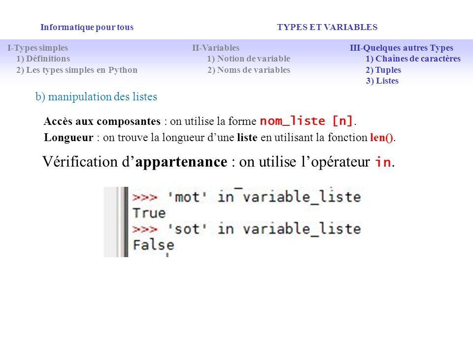 Vérification d'appartenance : on utilise l'opérateur in.