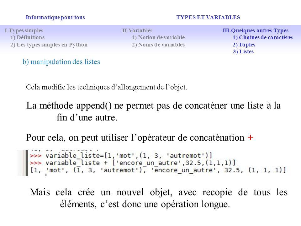 Pour cela, on peut utiliser l'opérateur de concaténation +