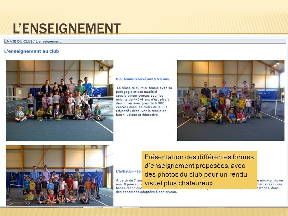 L'enseignement Présentation des différentes formes d'enseignement proposées, avec des photos du club pour un rendu visuel plus chaleureux.