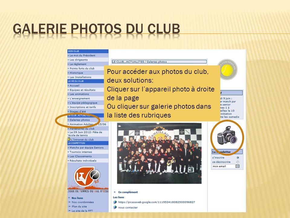 Galerie photos du club Pour accéder aux photos du club, deux solutions: Cliquer sur l'appareil photo à droite de la page.