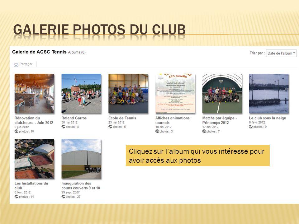 Galerie photos du club Cliquez sur l'album qui vous intéresse pour avoir accès aux photos