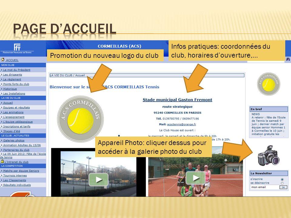 Page d'accueil Infos pratiques: coordonnées du club, horaires d'ouverture,… Promotion du nouveau logo du club.