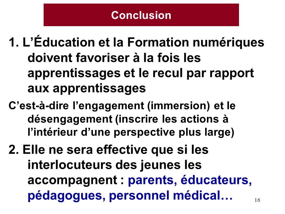 Conclusion 1. L'Éducation et la Formation numériques doivent favoriser à la fois les apprentissages et le recul par rapport aux apprentissages.