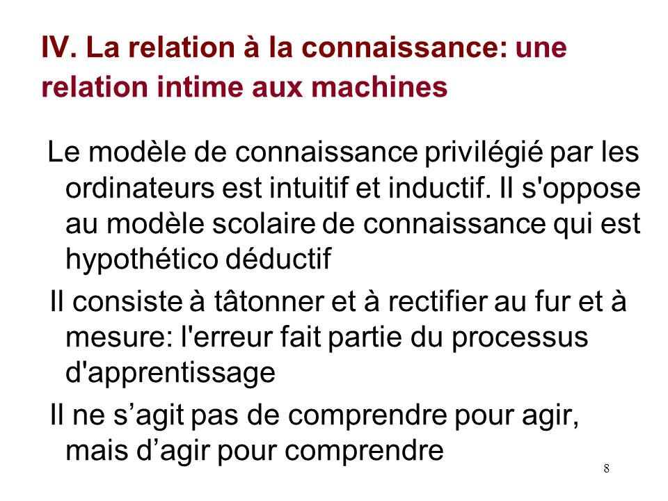IV. La relation à la connaissance: une relation intime aux machines