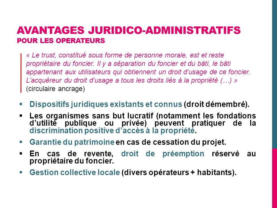 AVANTAGES JURIDICO-ADMINISTRATIFS POUR LES OPERATEURS