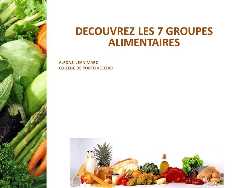 DECOUVREZ LES 7 GROUPES ALIMENTAIRES