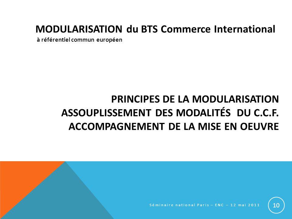 PRINCIPES DE LA MODULARISATION ASSOUPLISSEMENT DES MODALITÉS DU C.C.F.