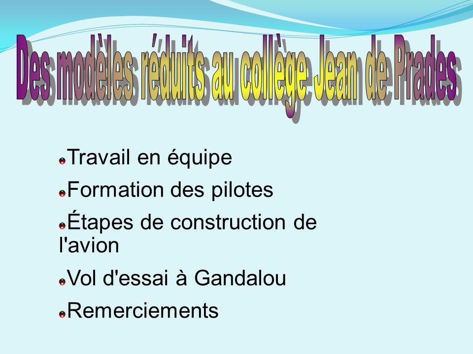 Étapes de construction de l avion Vol d essai à Gandalou Remerciements