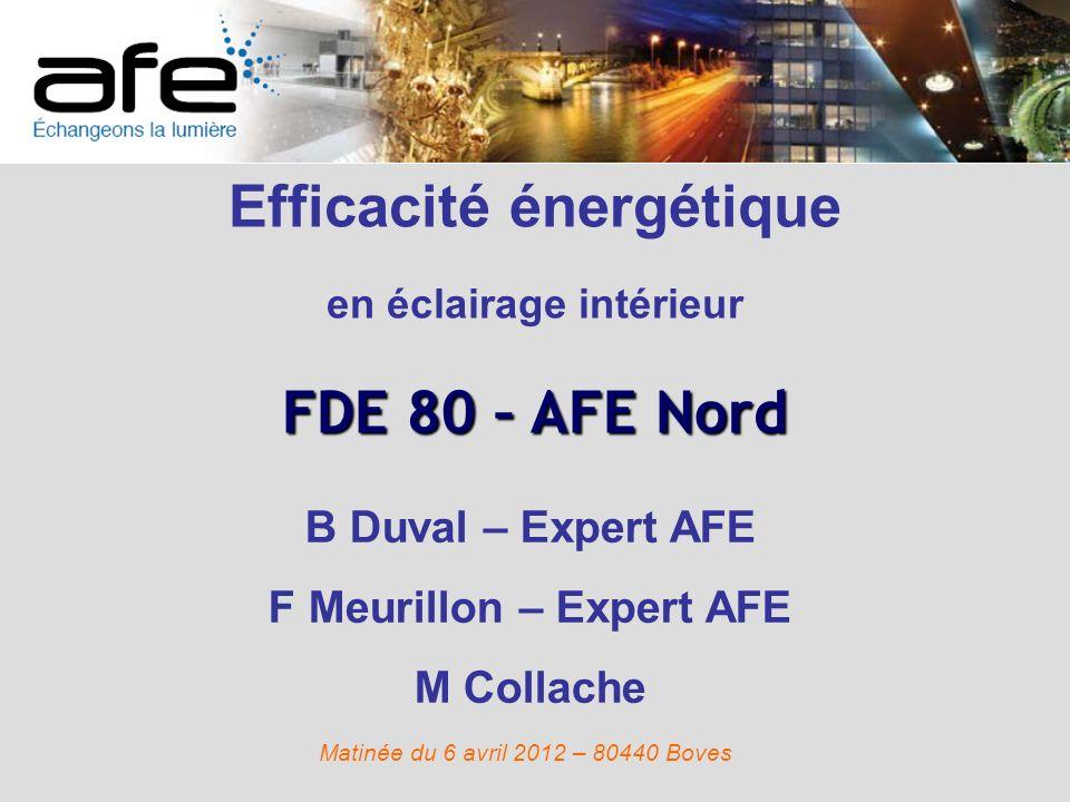 Efficacité énergétique en éclairage intérieur F Meurillon – Expert AFE