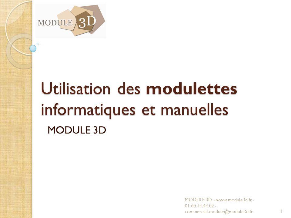 Utilisation des modulettes informatiques et manuelles