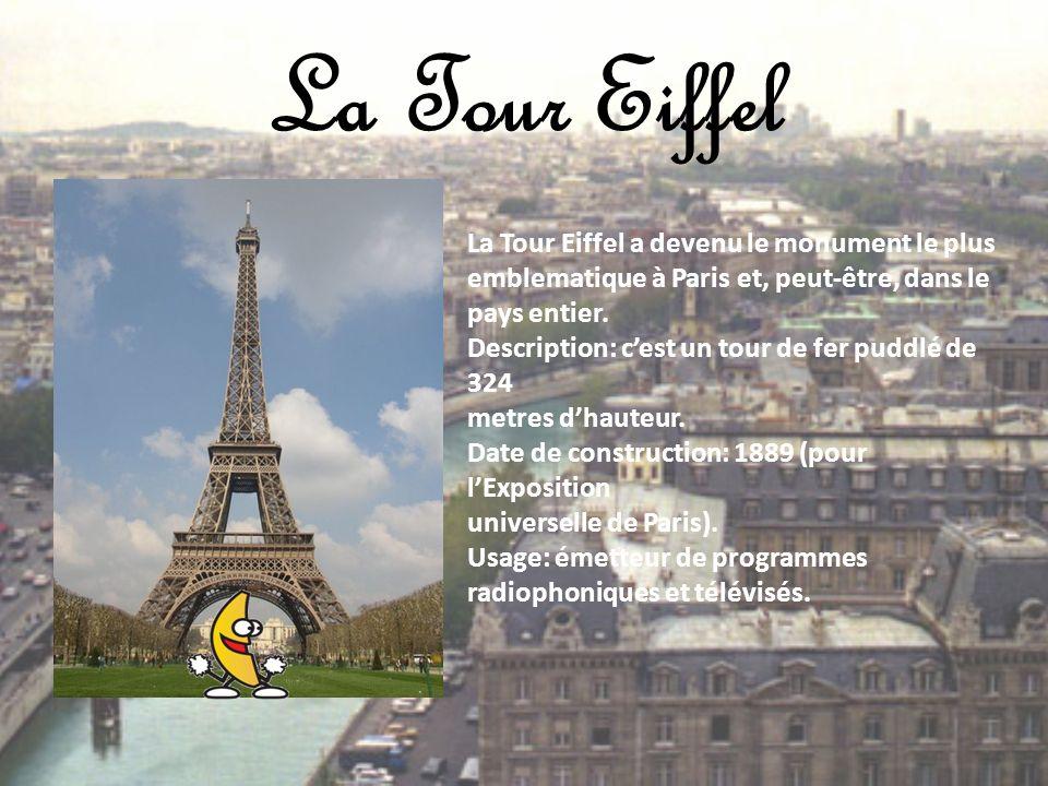 La Tour Eiffel La Tour Eiffel a devenu le monument le plus
