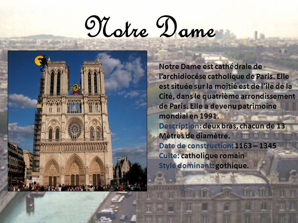 Notre Dame Notre Dame est cathédrale de