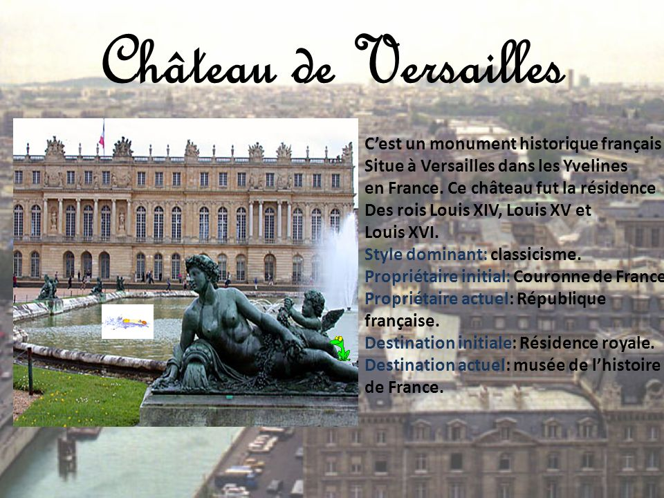 Château de Versailles C'est un monument historique français