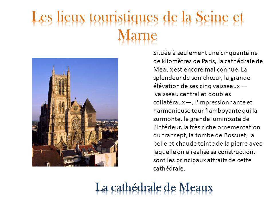 Les lieux touristiques de la Seine et Marne