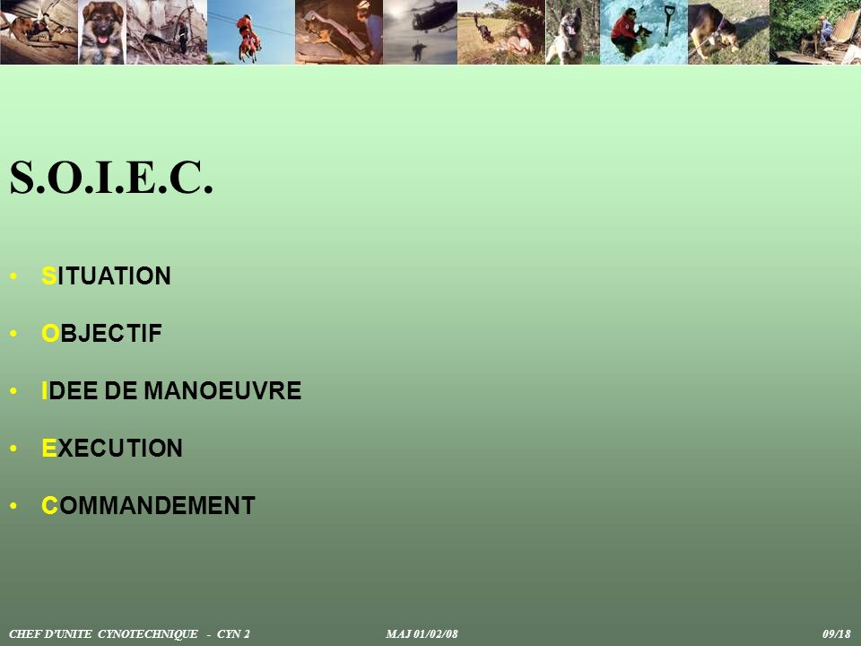S.O.I.E.C. SITUATION OBJECTIF IDEE DE MANOEUVRE EXECUTION COMMANDEMENT
