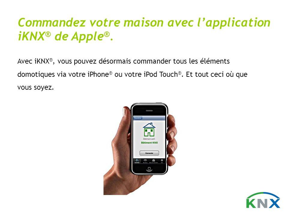 Commandez votre maison avec l'application iKNX® de Apple®.