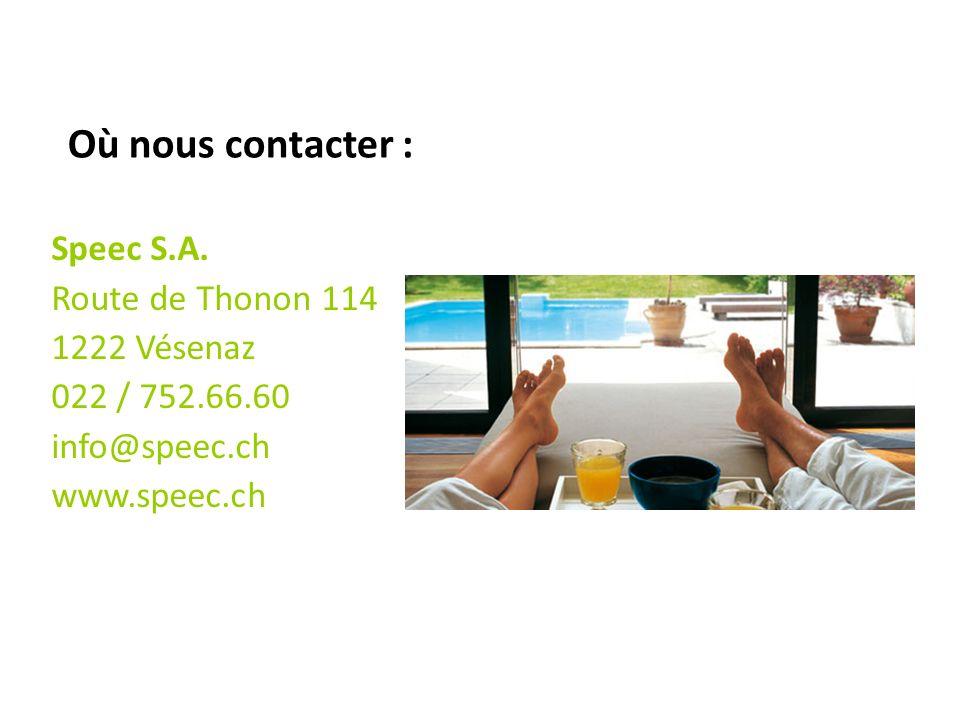 Où nous contacter : Speec S.A. Route de Thonon 114 1222 Vésenaz