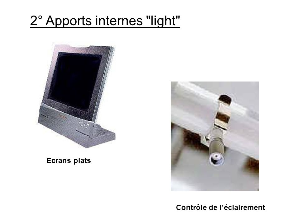 2° Apports internes light