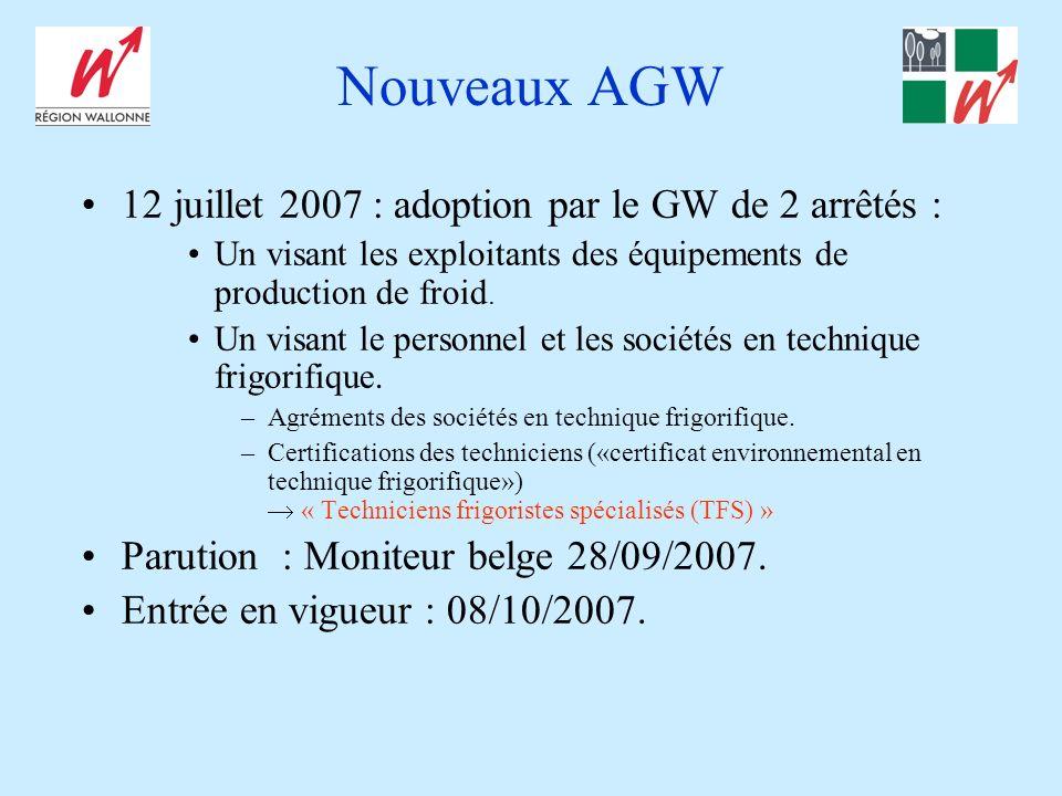 Nouveaux AGW 12 juillet 2007 : adoption par le GW de 2 arrêtés :