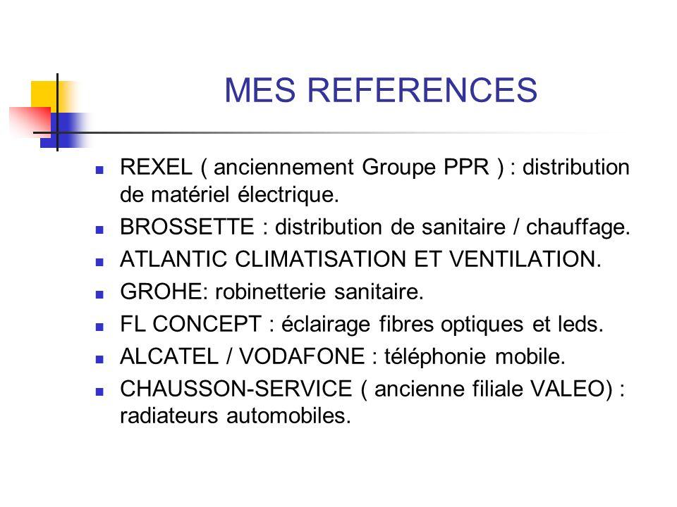 MES REFERENCES REXEL ( anciennement Groupe PPR ) : distribution de matériel électrique. BROSSETTE : distribution de sanitaire / chauffage.