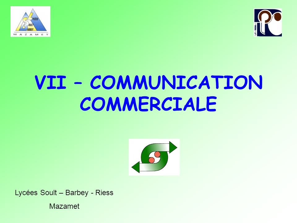 VII – COMMUNICATION COMMERCIALE