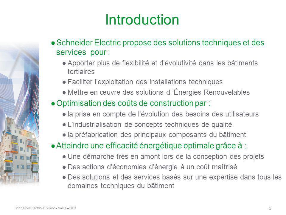 Introduction Schneider Electric propose des solutions techniques et des services pour :