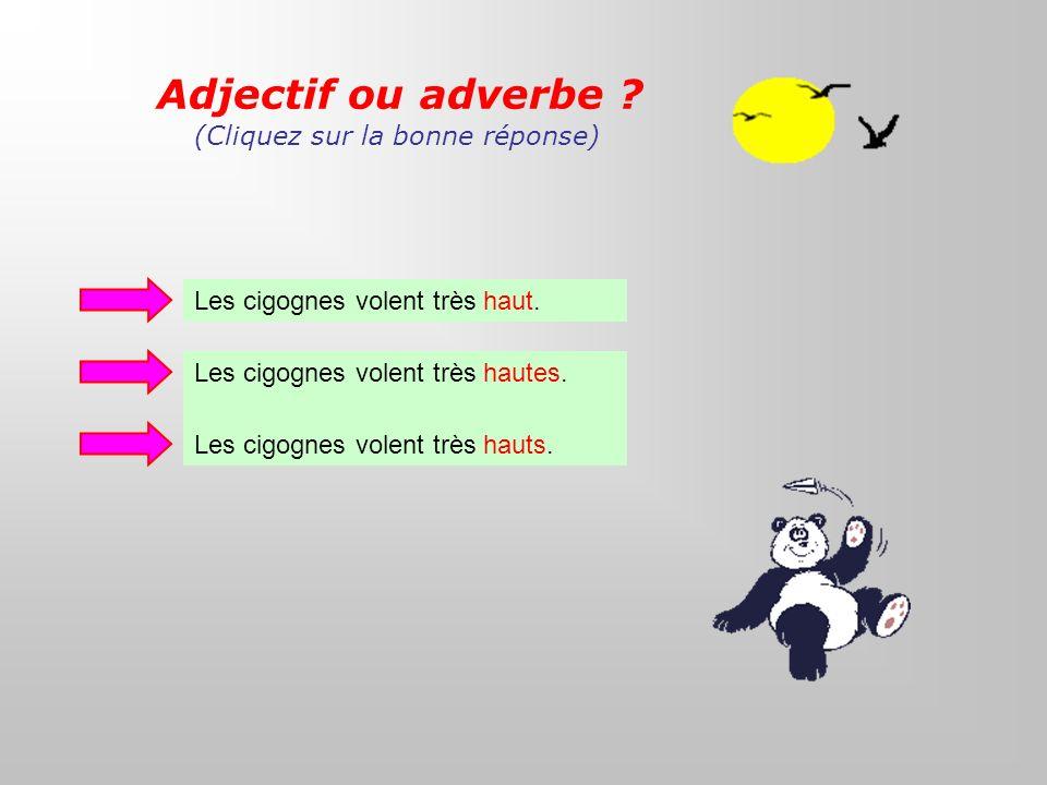 Adjectif ou adverbe (Cliquez sur la bonne réponse)