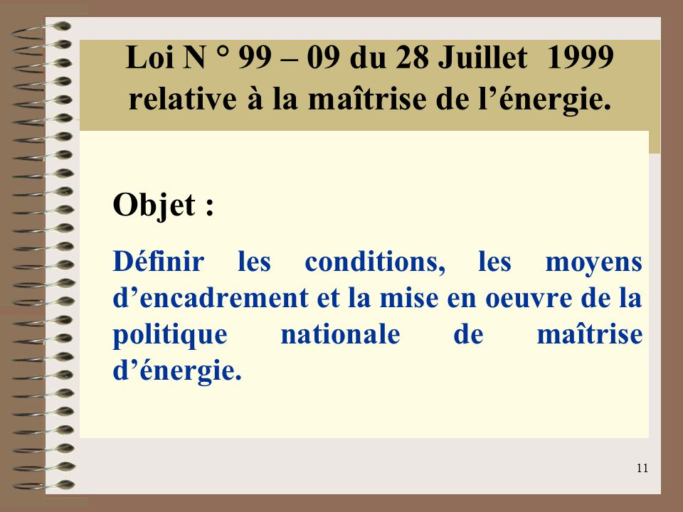 Loi N ° 99 – 09 du 28 Juillet 1999 relative à la maîtrise de l'énergie.