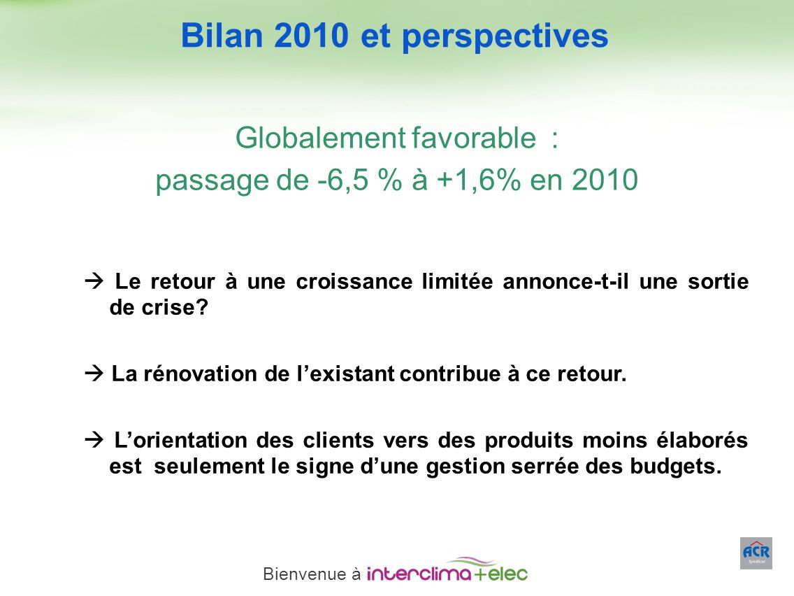 Globalement favorable :