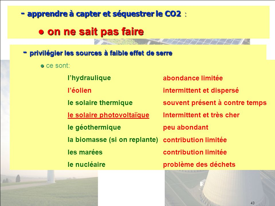 - apprendre à capter et séquestrer le CO2 :