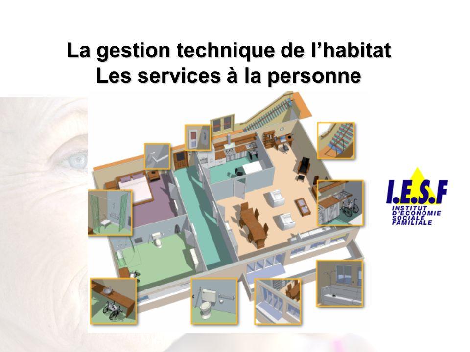 La gestion technique de l'habitat Les services à la personne