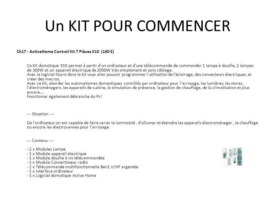 Un KIT POUR COMMENCER Ck17 - ActiveHome Control Kit 7 Pièces X10 (160 €)